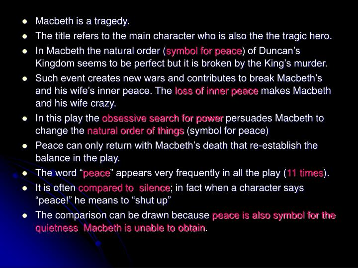 Macbeth is a tragedy.