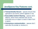 javaspaces key features cont