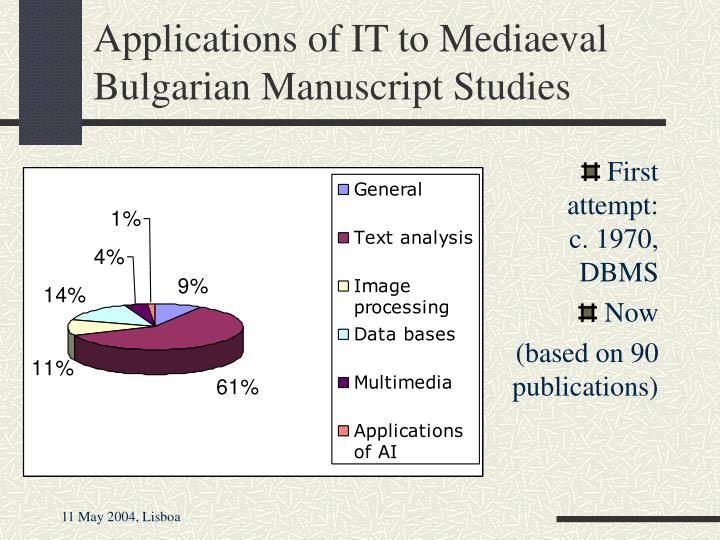 Applications of IT to Mediaeval Bulgarian Manuscript Studies