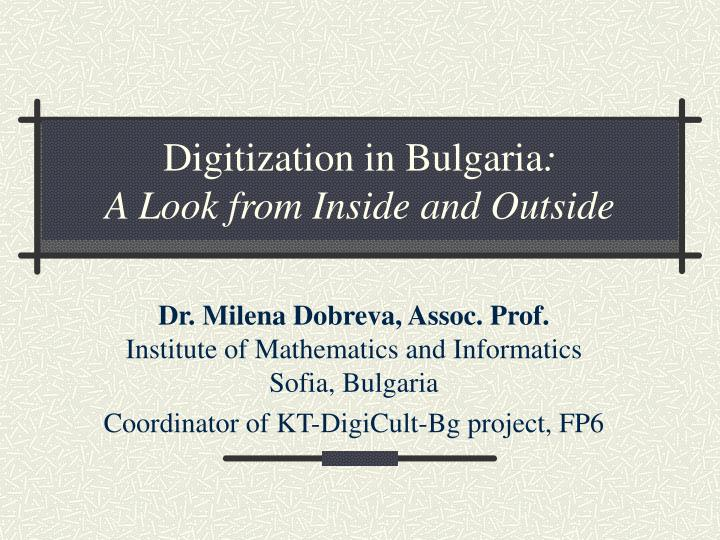 digitization in bulgaria a look from inside and outside n.