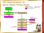 ipa implementation 2 xprint vector printer driver