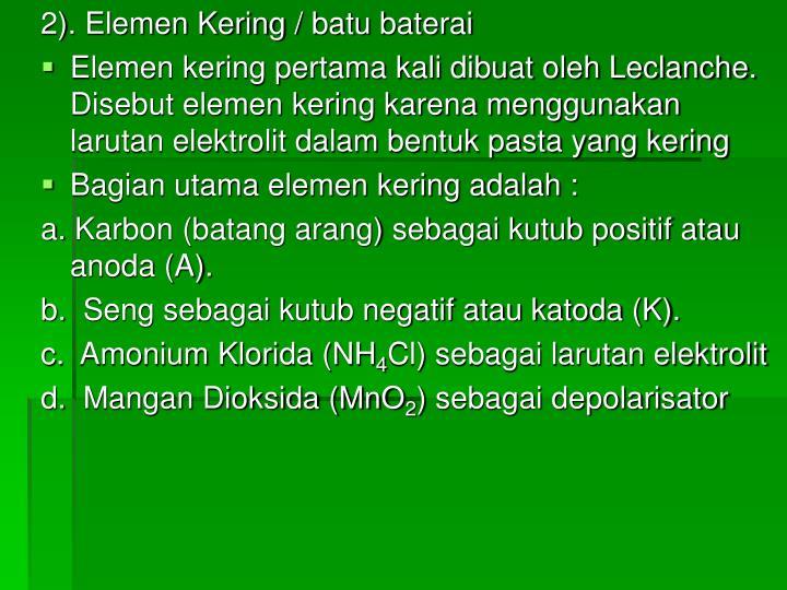 2). Elemen Kering/ batu baterai