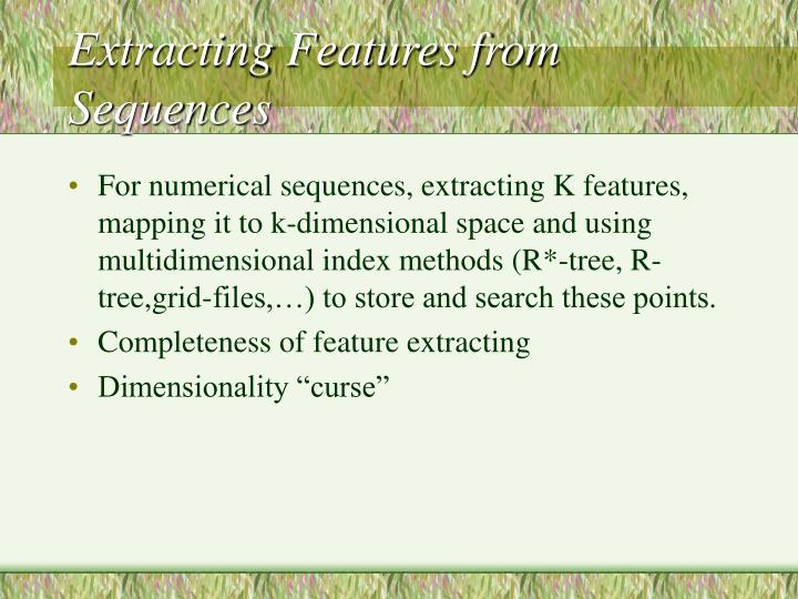 Extracting Features from Sequences