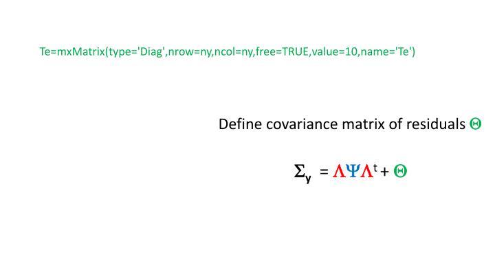 Te=mxMatrix(type='Diag',nrow=ny,ncol=ny,free=TRUE,value=10,name='Te')