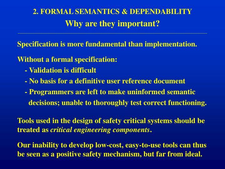 2. FORMAL SEMANTICS & DEPENDABILITY