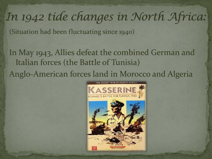 In 1942 tide changes in North Africa:
