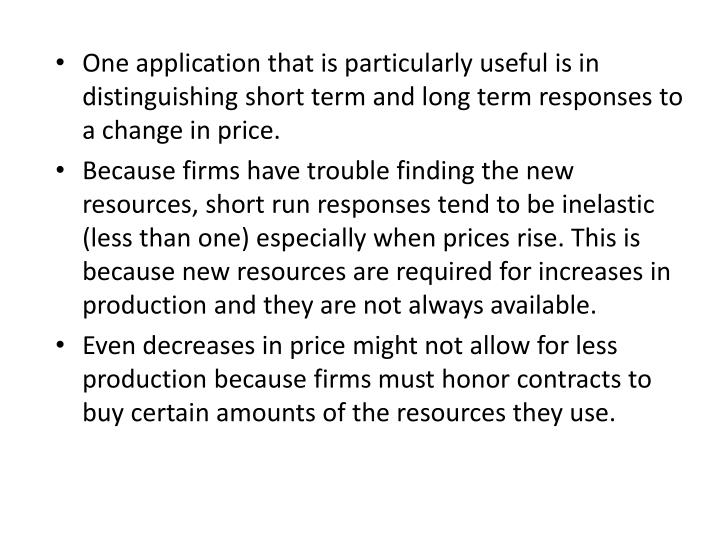 One application that is particularly useful is in distinguishing short term and long term responses to a change in price.