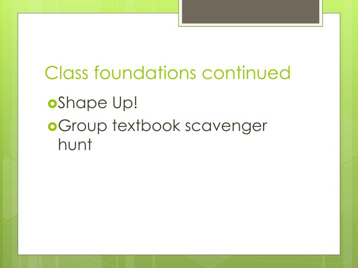 Class foundations continued