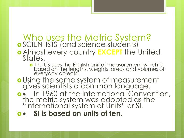 Who uses the Metric System?