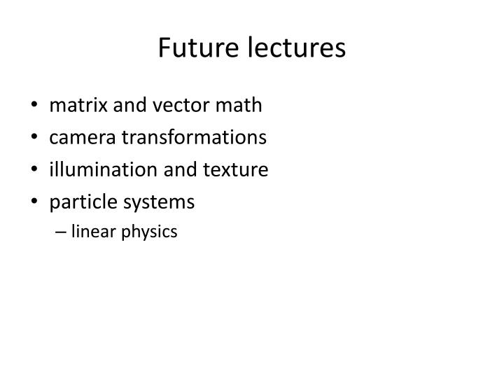 Future lectures