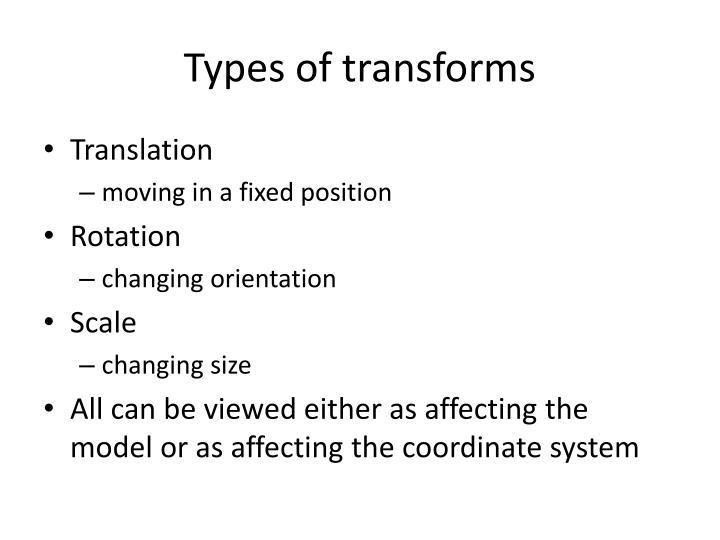 Types of transforms