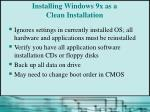 installing windows 9x as a clean installation