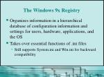 the windows 9x registry