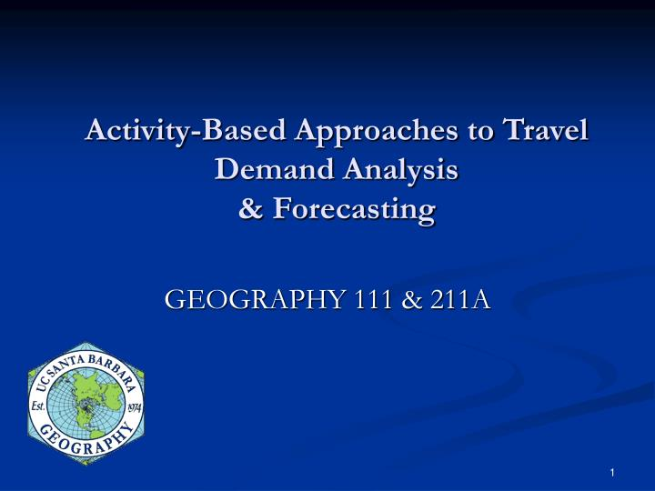 activity based approaches to travel demand analysis forecasting n.