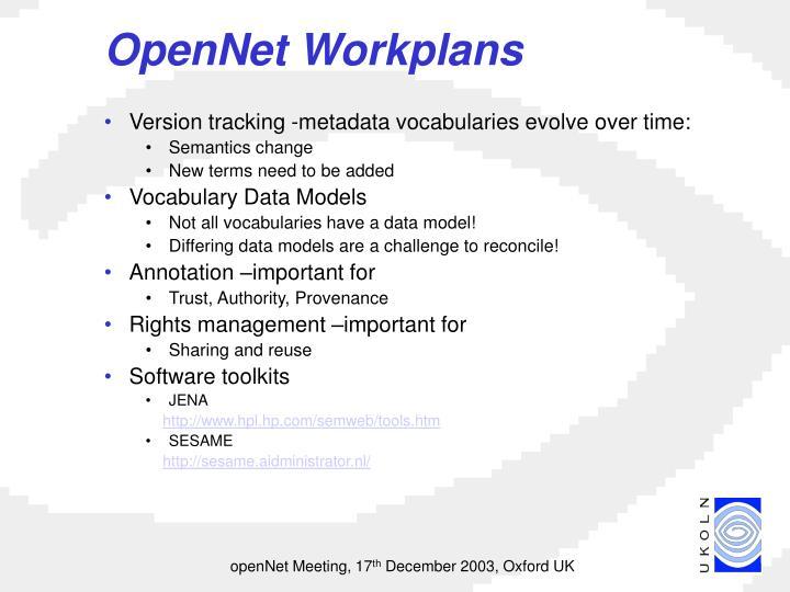 OpenNet Workplans