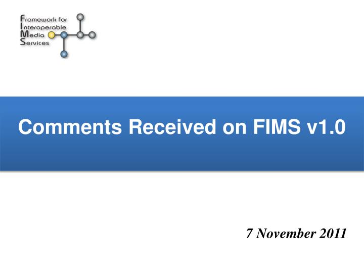 comments received on fims v1 0 n.