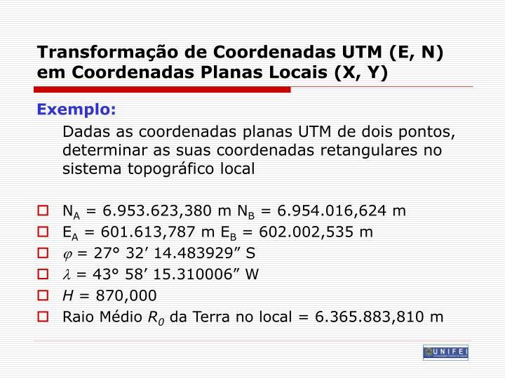 Transformação de Coordenadas UTM (E, N) em Coordenadas Planas Locais (X, Y)