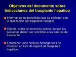 objetivos del documento sobre indicaciones del trasplante hep tico