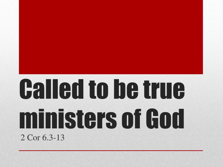called to be true ministers of god n.