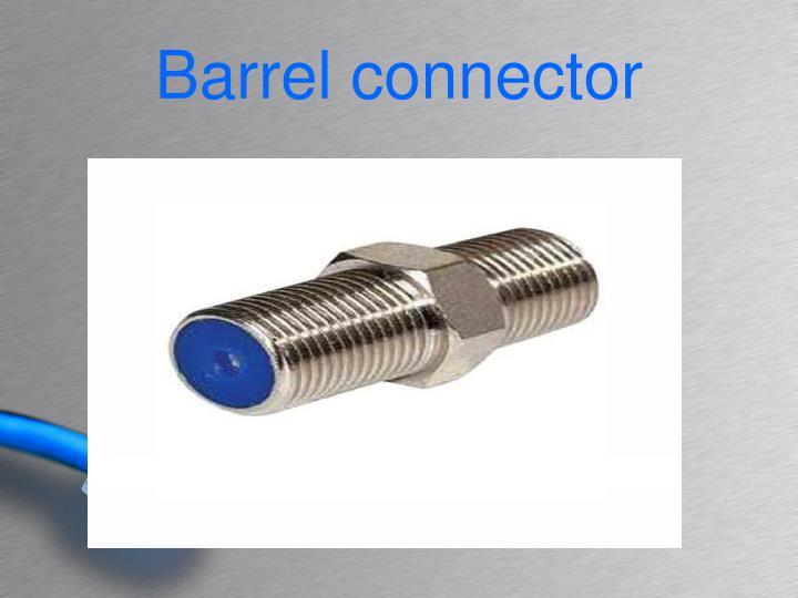Barrel connector