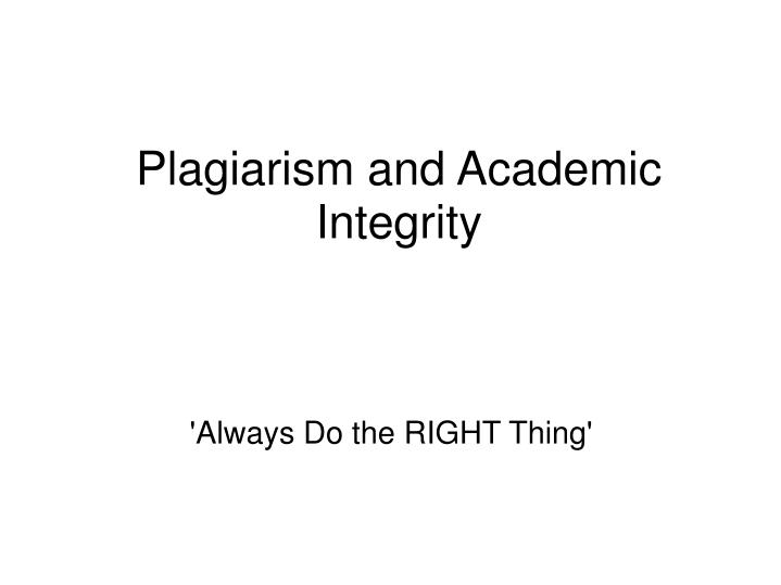 always do the right thing essay Doing the right thing should come over many other things the right thing should always be put first over what you're doing it's always important to help other, and make good decisions in life.