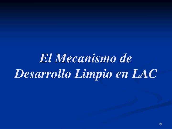 El Mecanismo de Desarrollo Limpio en LAC