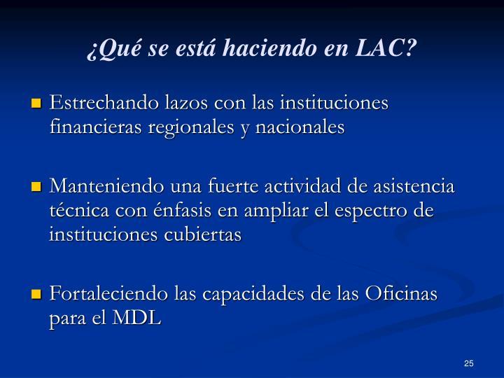 ¿Qué se está haciendo en LAC?