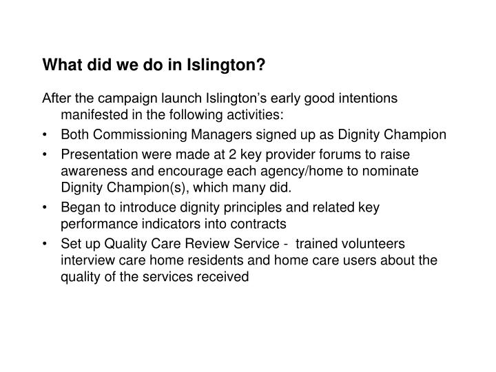 What did we do in Islington?