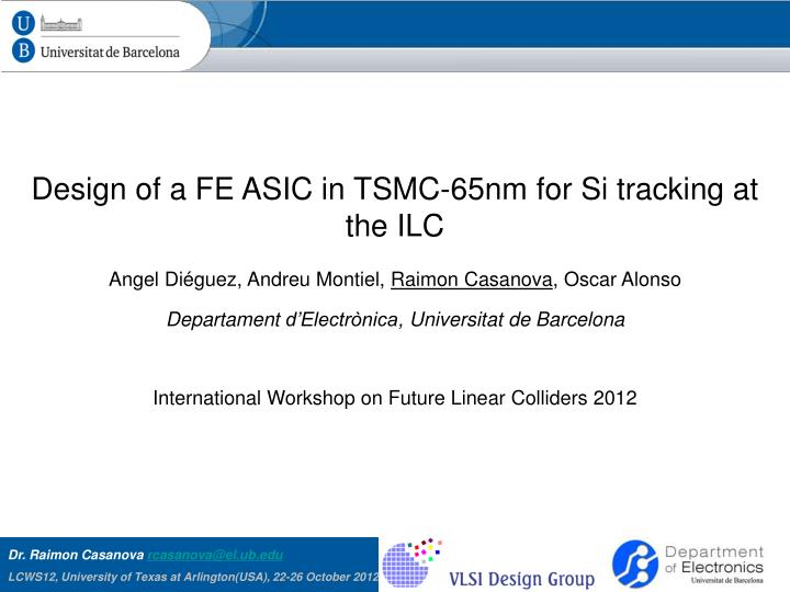 PPT - Design of a FE ASIC in TSMC-65nm for Si tracking at
