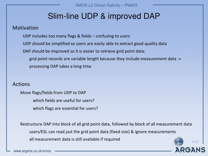 Slim-line UDP & improved DAP