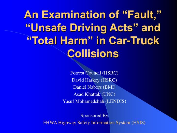 an examination of fault unsafe driving acts and total harm in car truck collisions n.