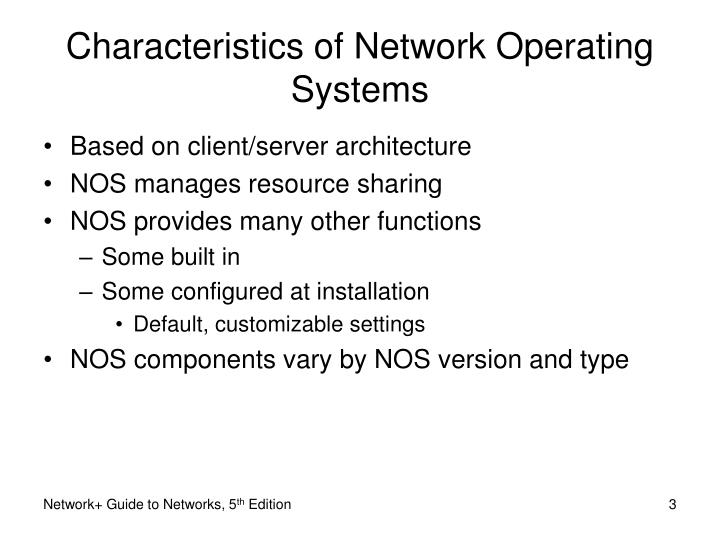 Characteristics of network operating systems