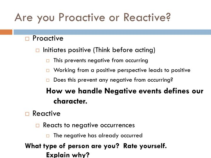 Are you Proactive or Reactive?