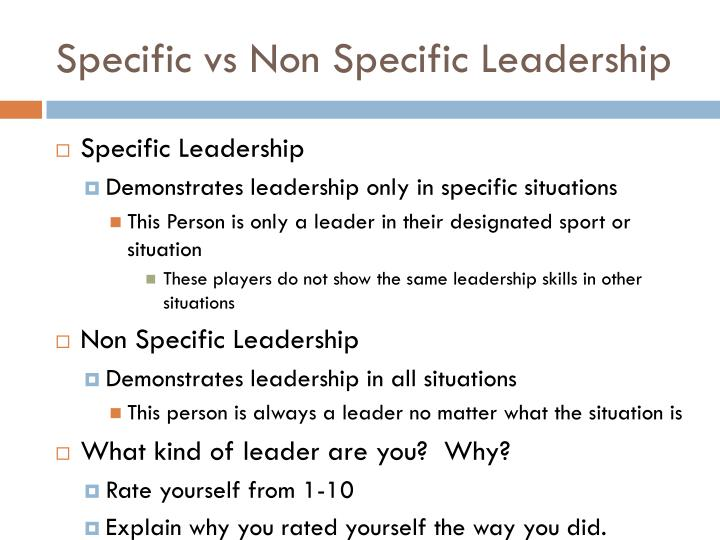 Specific vs Non Specific Leadership