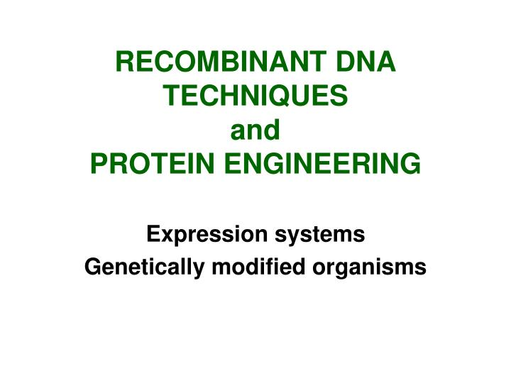 recombinant dna techniques and protein engineering n.