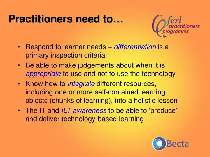 Practitioners need to…
