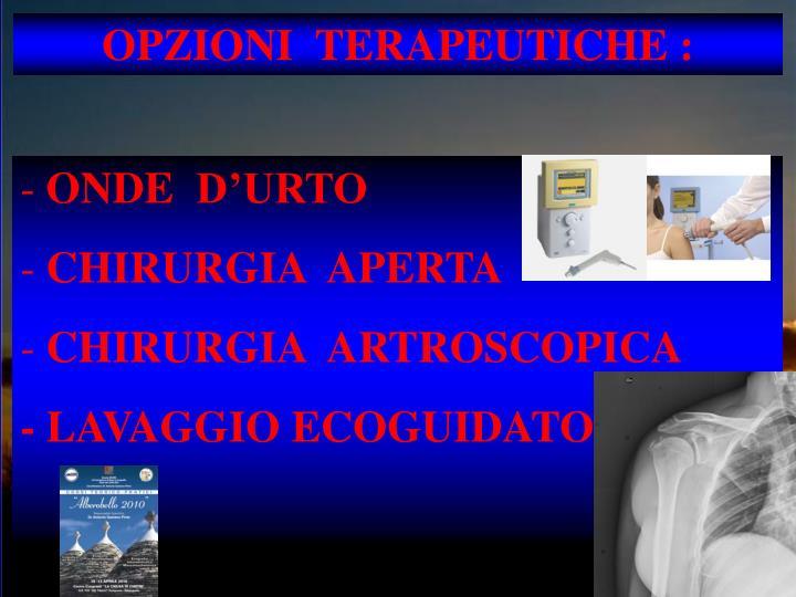 OPZIONI  TERAPEUTICHE :
