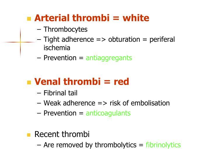 Arterial thrombi = white