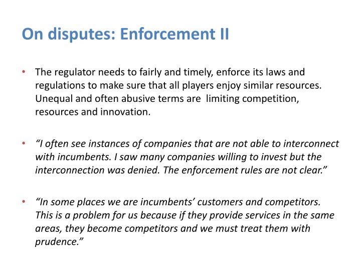 On disputes: Enforcement II