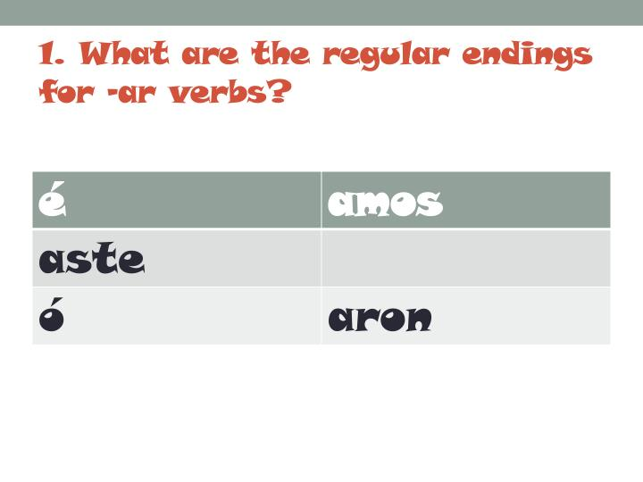 1 what are the regular endings for ar verbs