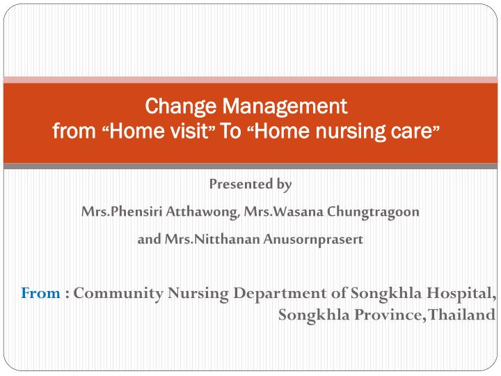 change management from home visit to home nursing care n.