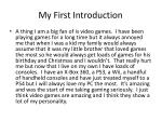 my first introduction