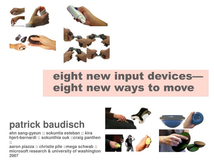 Eight new input devices eight new ways to move