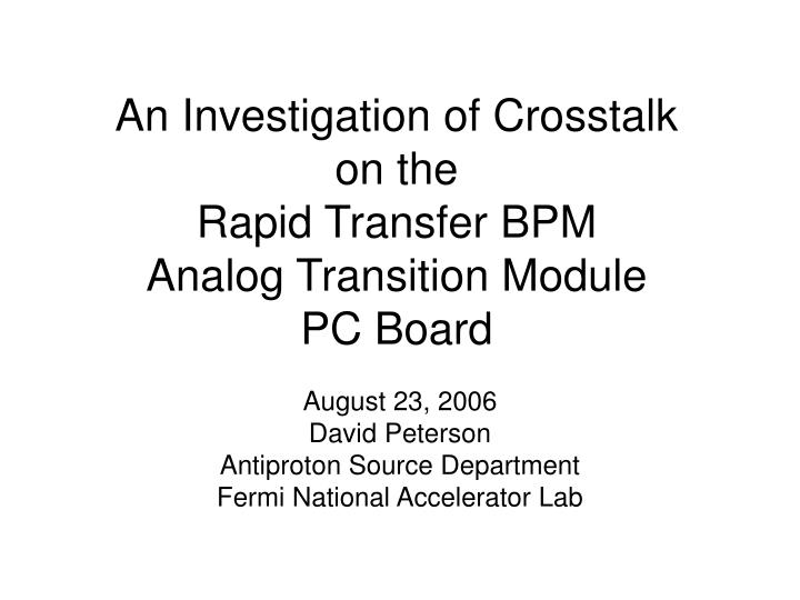 an investigation of crosstalk on the rapid transfer bpm analog transition module pc board n.
