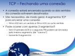tcp fechando uma conex o2
