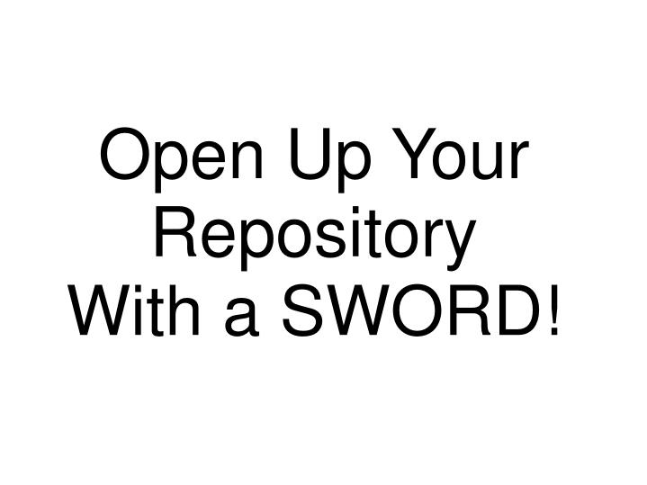 Open up your repository with a sword