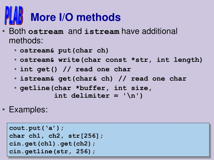 More I/O methods