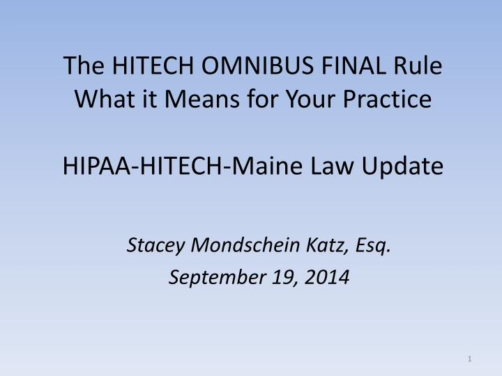 the hitech omnibus final rule what it means for your practice hipaa hitech maine law update n.
