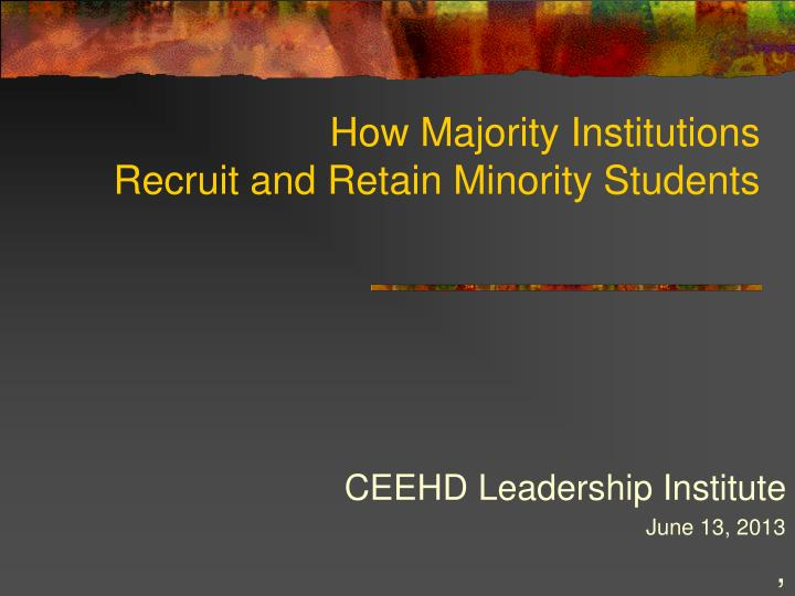 how majority institutions recruit and retain minority students n.
