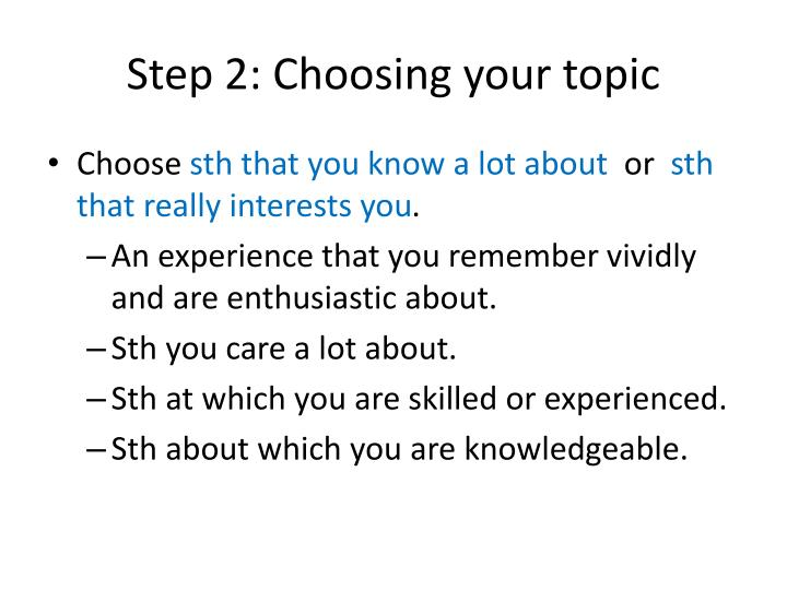 Step 2: Choosing your topic